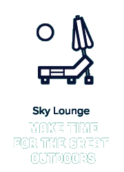 Sky Lounge Make Time For the Great Outdoors
